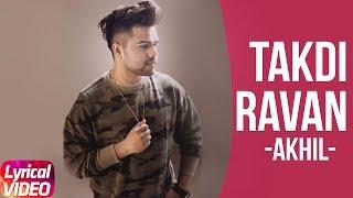 Takdi Ravan (Lyrical Video)   Akhil & Jonita Gandhi   Jindua   Arjunna Harjaie   Latest Punjabi Song