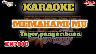 MEMAHAMI MU (Tagor pangaribuan)KARAOKE+Lirik Versi KN7000