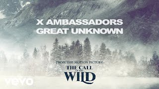 Play Great Unknown (From The Motion Picture The Call Of The Wild)