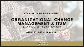 Organizational Change Management & ITSM  The Excalibur Perspective