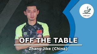 Off The Table - Zhang Jike
