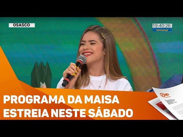 Programa da Maisa estreia neste sábado - TV SOROCABA/SBT