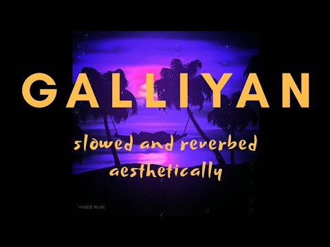 Download Galliyan (slowed & reverbed) - Ek Villain