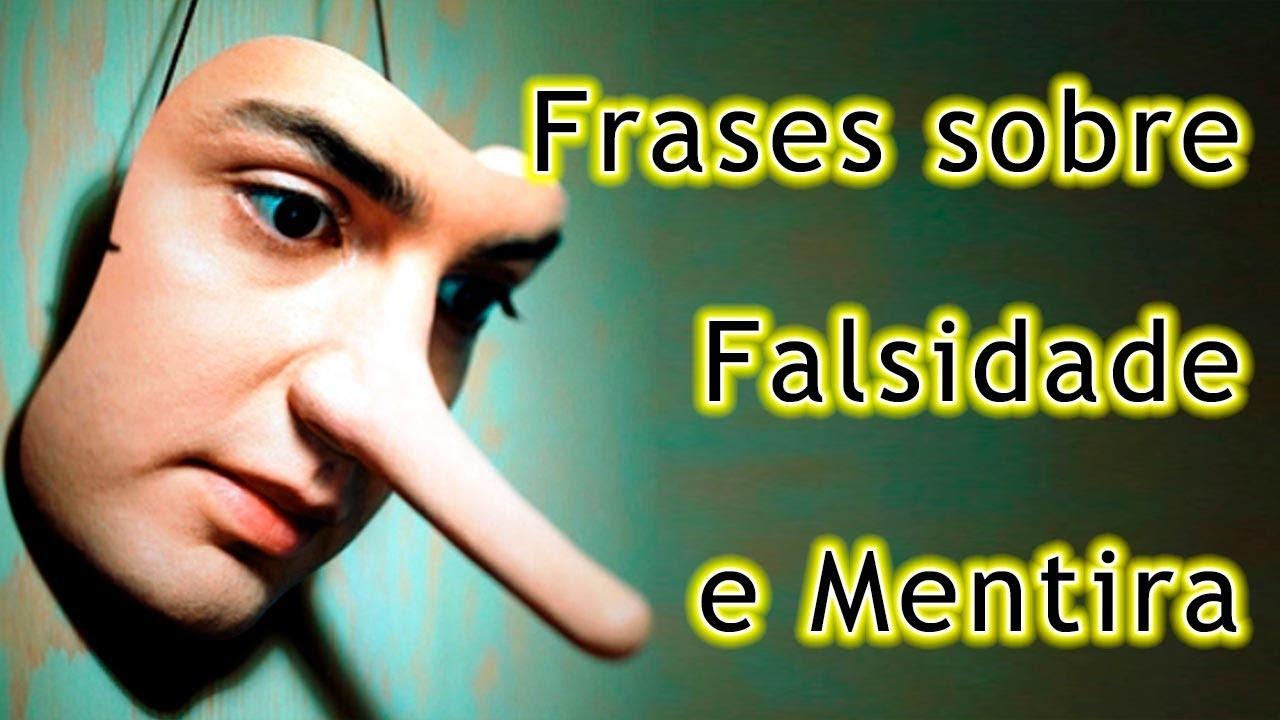 Frases Para Pessoas Intrometidas: Frases Sobre Mentira E Falsidade