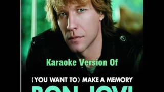 Bon Jovi - (You Want To) Make A Memory (Karaoke+Lyrics)