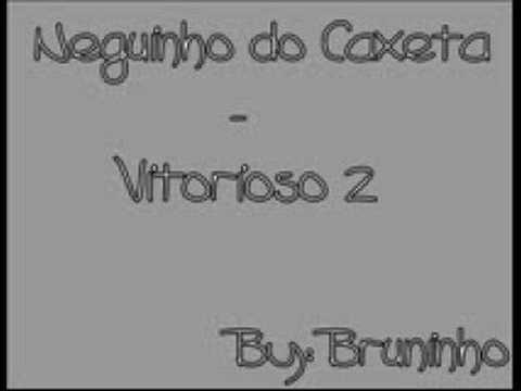 MC NEGUINHO DO CAXETA - VITORIOSO 2