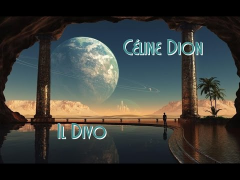 C line dion il divo i believe in you tradu o youtube - Il divo i believe in you ...