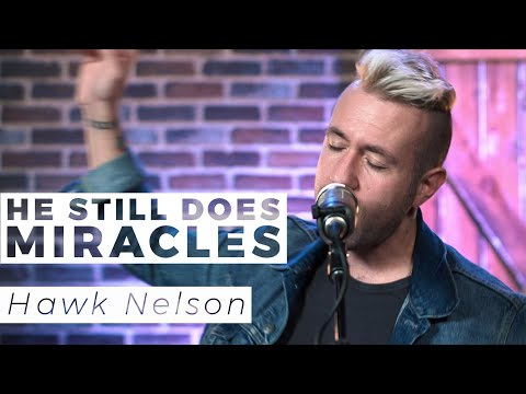 Hawk Nelson | He Still Does (Miracles) | WAY Nation One Take