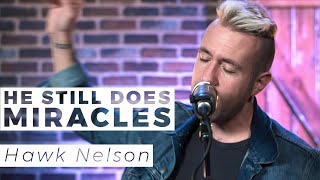 hawk nelson he still does miracles way nation one take