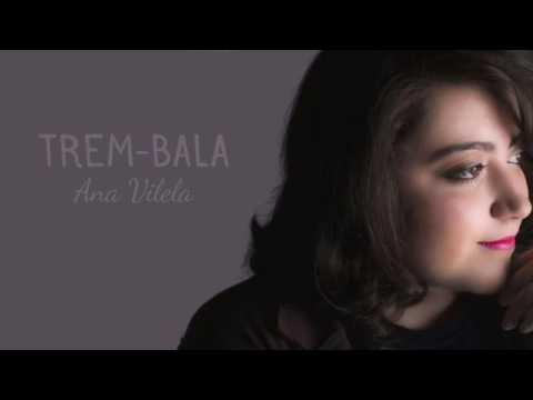 Trem Bala - Ana Vilela (letra)