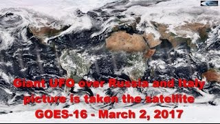 Giant UFO over Russia and Italy picture is taken the satellite GOES-16 - March 2, 2017(Link to an image from the satellite https://www.nnvl.noaa.gov/NOAA_Earth_Daily_Color/Snapshot.html Any of you can help this channel to acquire a large ..., 2017-03-03T18:53:52.000Z)