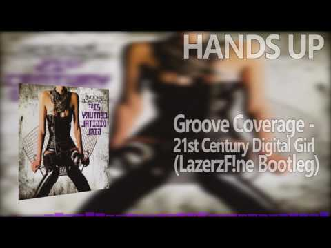 Groove Coverage - 21st Century Digital Girl (LazerzF!ne Bootleg Edit)