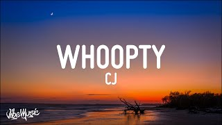 CJ - Whoopty (Lyrics)