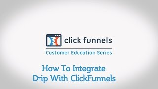 How To Integrate Drip With ClickFunnels