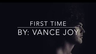 First Time By Vance Joy With Lyrics