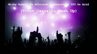 Nicky Romero Vs Afrojack - Generation 303 On Acid(Vitor Carvalho Mashup)