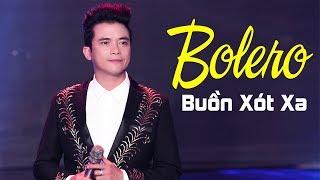Nhạc Vàng Bolero NGHE BUỒN XÓT XA - Lk Bolero Trữ Tình Mới Hay Nhất 2019