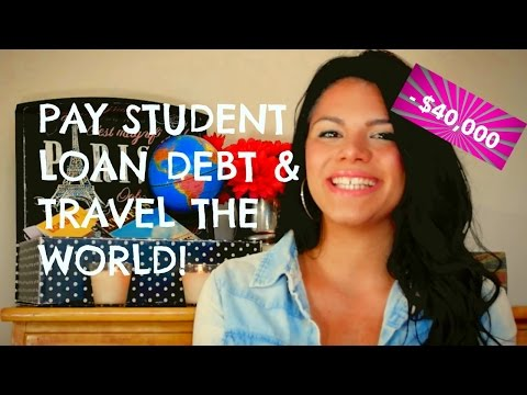 PAY STUDENT LOAN DEBT & TRAVEL THE WORLD