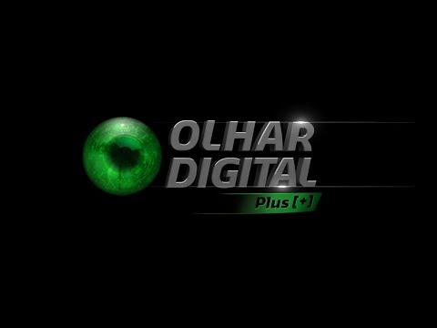Confira o Olhar Digital Plus + na íntegra - 24082019