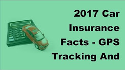 2017 Car Insurance Facts    GPS Tracking And Car Insurance