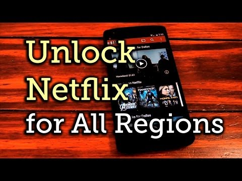 Fooling Netflix: Unlock RegionRestricted Movies & s on Your Nexus 5 HowTo