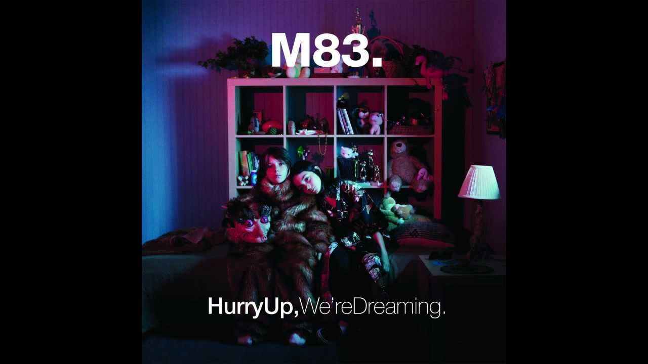 m83 hurry up were dreaming - photo #5