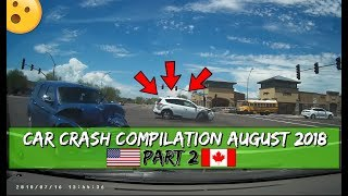 Car Crash Compilation In USA And CANADA - North American Driving Fails - August 2018 (#2)
