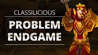 Classilicious - Talk: Problem: Endgame | World of Warcraft