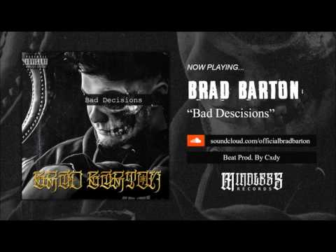 Brad Barton - Bad Decisions [ Prod. By Cxdy ]