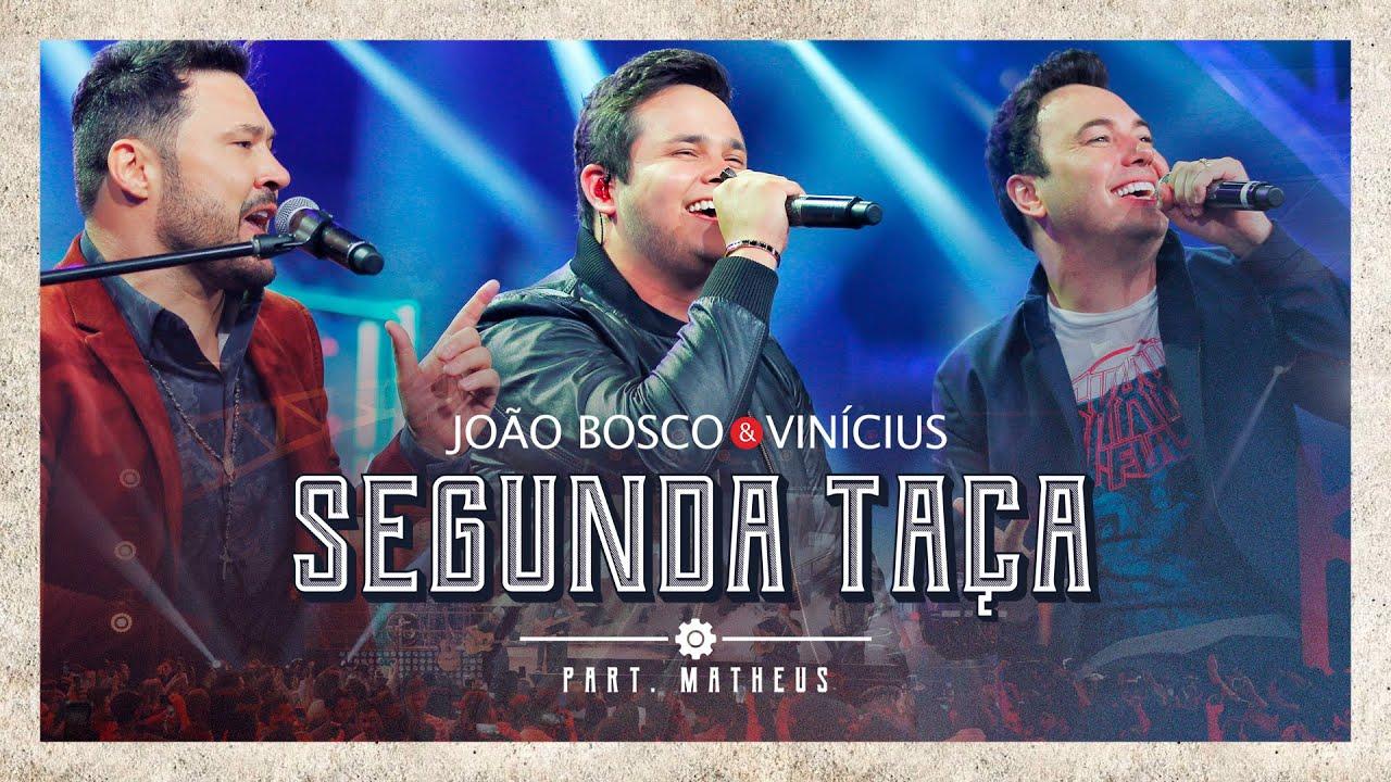 Download João Bosco & Vinicius feat. Matheus - Segunda Taça (Ao Vivo em Goiânia)