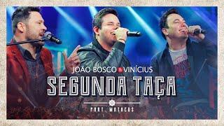 João Bosco & Vinicius feat. Matheus - Segunda Taça (Ao Vivo em Goiânia)