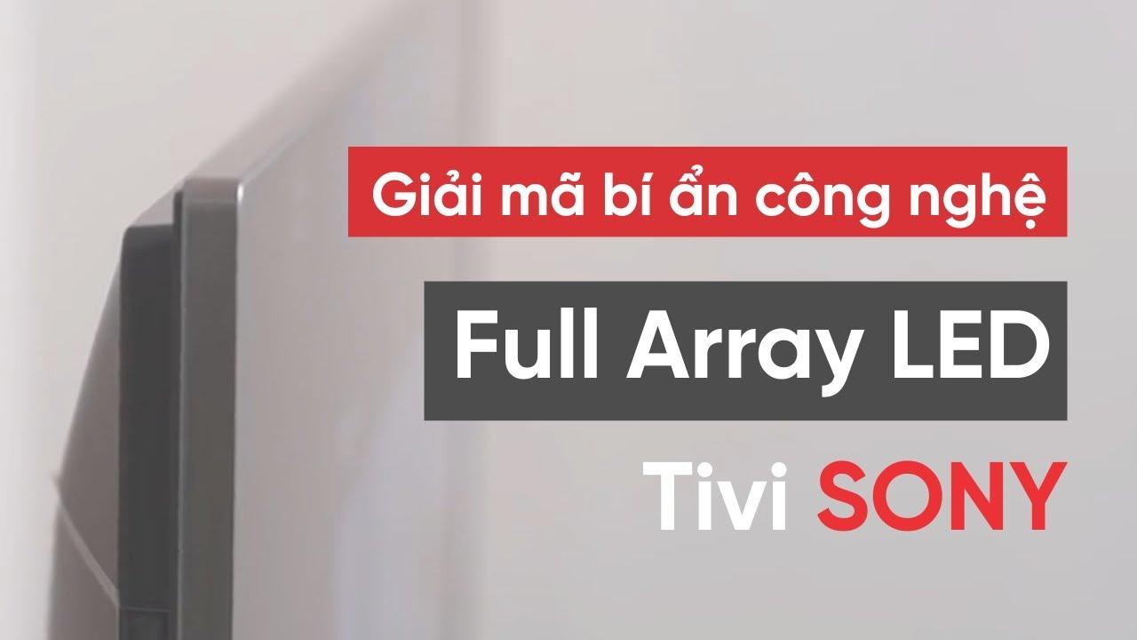 [HDvietnam] Giải mã bí ẩn đằng sau công nghệ Full Array LED của Sony