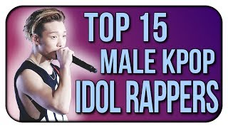 Top 15 Male Idol Rappers In Kpop Updated List Most Skilled Boygroup Rappers MP3