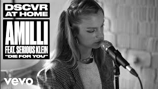 Amilli - Die for You feat. Serious Klein (Live) | Vevo DSCVR At Home
