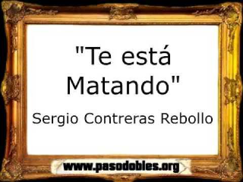 Te está Matando - Sergio Contreras Rebollo [Marcha Ordinaria]