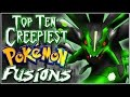 Top 10 Creepiest Pokémon Fusions [Ep. 5]