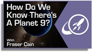 How Do We Know There's A Planet 9?