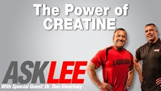 Creatine - Everything You Need To Know - With Dr. Dan and Lee Labrada