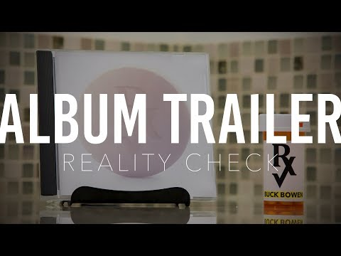 Buck Bowen - Reality Check Album Trailer