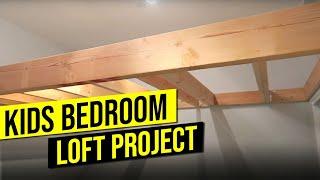 BOYS BEDROOM LOFT PROJECT   Part 1