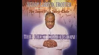 God Is Great - Biṡhop Larry Trotter