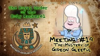 THE MYSTERY OF GIDEON GLEEFUL [GRAVITY FALLS]: The Royal Order of the Holy Mackerel