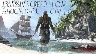 assassin s creed 4 black flag on amd a6 5400k igpu low