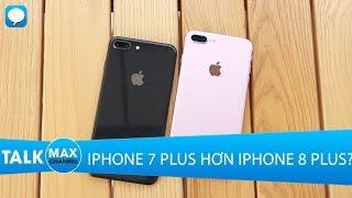 Bạn có tin không iPhone 7 Plus vẫn có điểm hơn 8 Plus?