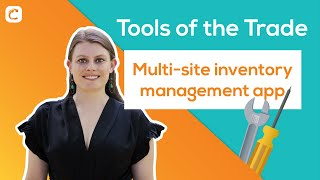 Tools of the Trade Ep. 2: How to Use Multi Site Inventory Management Mobile Software