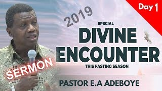 Pastor EA Adeboye Sermon  RCCG 2019 SPECIAL DIVINE ENCOUNTER Day1