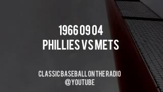 1966 09 04 Philadelphia Phillies vs Mets - Complete Radio Broadcast