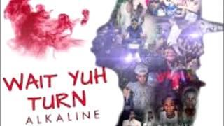 Alkaline - Wait Your Turn (Full Song) (Lyrics In Description)
