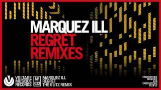 Marquez Ill - Regret / The Glitz Remix (Official)
