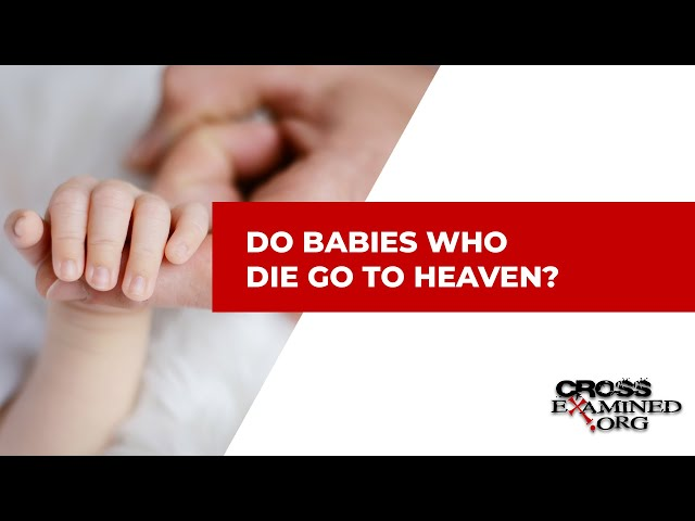 Do babies who die go to Heaven?